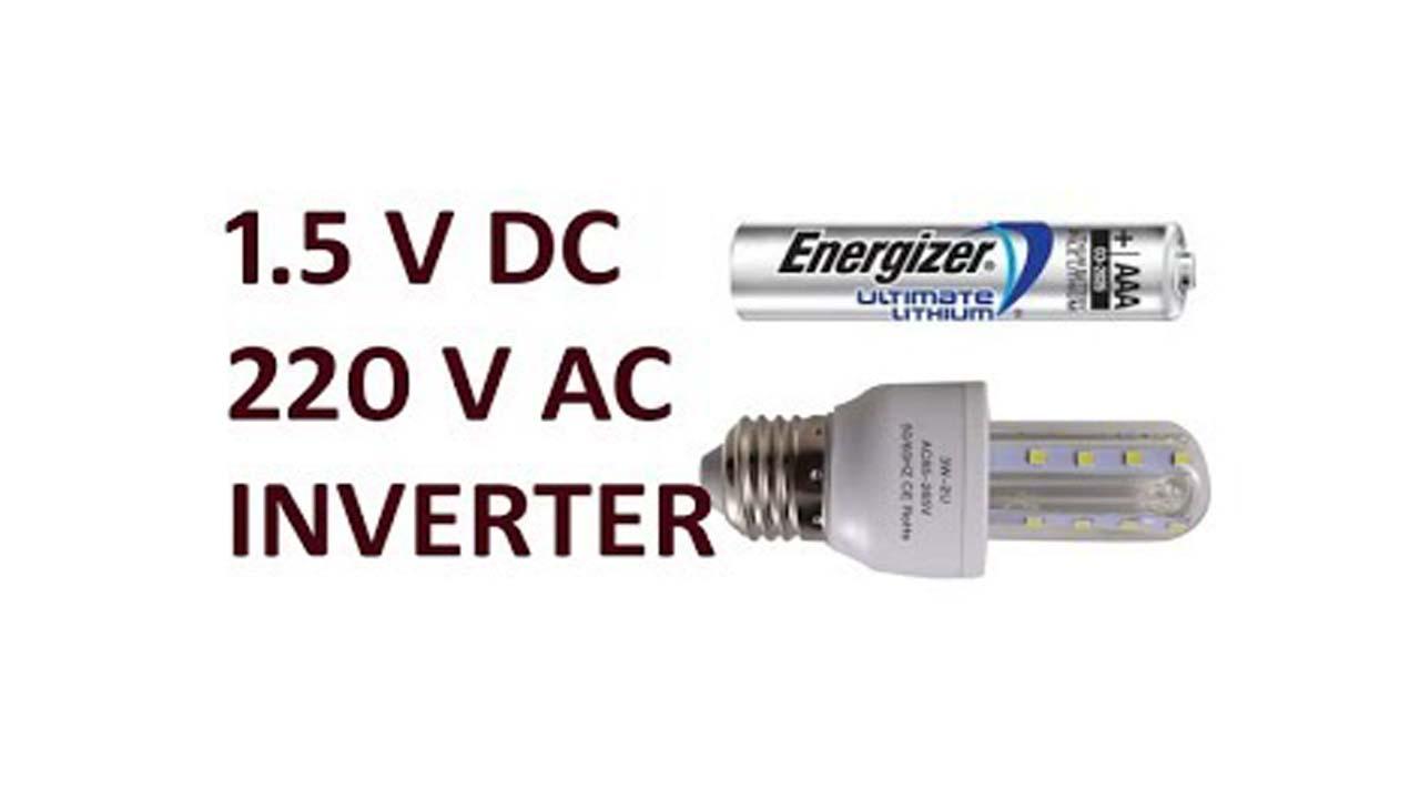 1.5 Volt To 220 Volt Smallest Inverter Circuit
