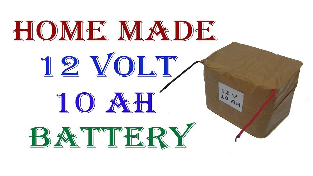 DIY 12 Volt Battery Home Made