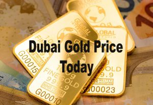 Dubai Gold Price today